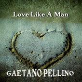Love Like a Man by Gaetano Pellino