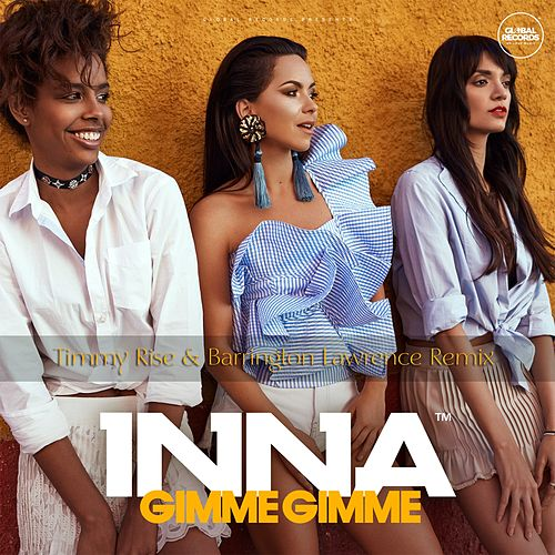 Gimme Gimme (Timmy Rise & Barrington Lawrence Remix) by Inna