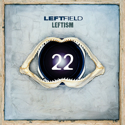 Leftism 22 by Leftfield