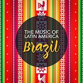 The Music of Latin America: Brazil by Various Artists