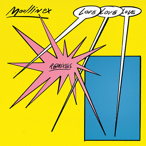 Love Love Love Remixes by Moullinex