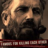 Famous for Killing Each Other: Music from and Inspired by Hatfields & Mccoys by Various Artists