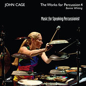 Cage: The Works for Percussion, Vol. 4 – Music for Speaking Percussionist by Various Artists