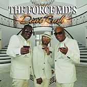 Don't Rush by Force M.D.'s