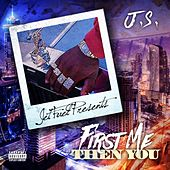 First Me Then You by JS