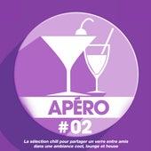 Apéro 02: La sélection chill pour partager un verre entre amis dans une ambiance cool, lounge et house by Various Artists