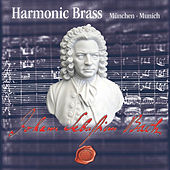 Bach: Johann Sebastian Bach by Harmonic Brass