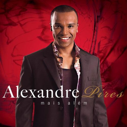 Mais Além de Alexandre Pires