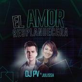 El Amor Resplandecerá de DJ PV