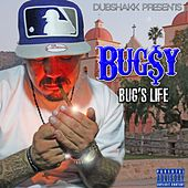 Bug's Life by Bugsy