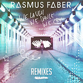 Play & Download We Laugh We Dance We Cry (feat. Linus Norda) [Remixes] by Rasmus Faber | Napster