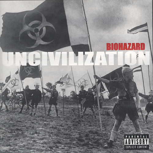 Play & Download Uncivilization by Biohazard | Napster