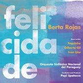 Felicidade by Berta Rojas