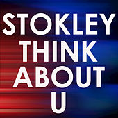 Think About U by Stokley