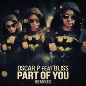 Part of You (feat. Bliss) - Remixes by Oscar P