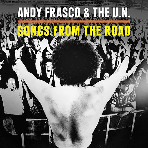 Songs from the Road by Andy Frasco & the U.N