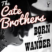 Born to Wander by The Cate Brothers