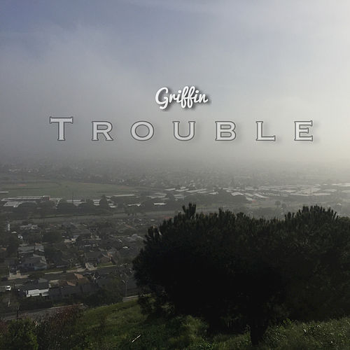 Play & Download Trouble by Griffin | Napster