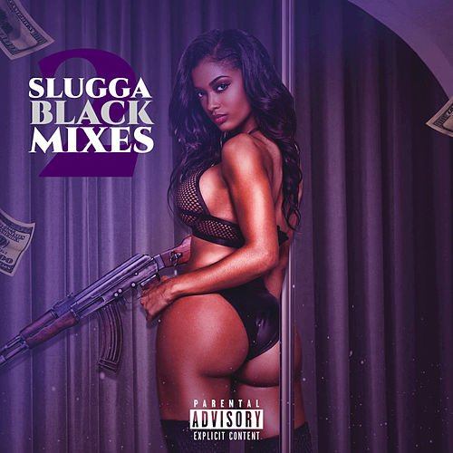 Slugga Black Mixes 2 by Slugga Black