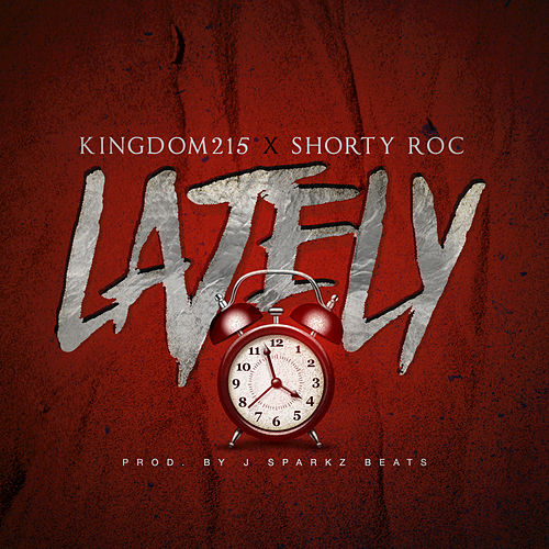 Lately by Kingdom
