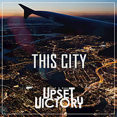 This City by The Upset Victory