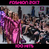 Fashion 2017 (100 Hits) by Various Artists