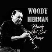 Ready, Get Set, Jump by Woody Herman