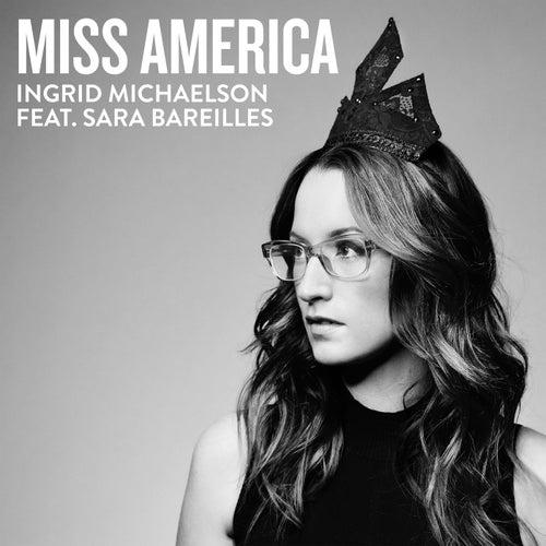 Miss America (feat. Sara Bareilles) by Ingrid Michaelson