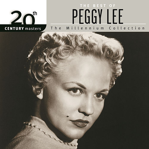 Play & Download 20th Century Masters: The Millennium Collection by Peggy Lee | Napster