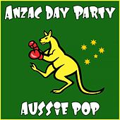 Anzac Day Party Aussie Pop by Various Artists
