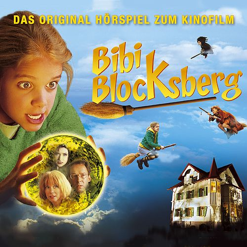 Das Original Hörspiel zum Kinofilm von Bibi Blocksberg