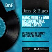 Jazz de notre temps: The Jazz Message (Mono Version) von Hank Mobley