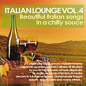 Italian Lounge, Vol. 4 (Beautiful Italian Songs in a Chilly Sauce) by Various Artists