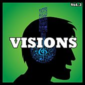 Play & Download Visions, Vol. 03 by Various Artists | Napster