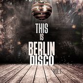 This Is Berlin Disco, Vol. 1 by Various Artists