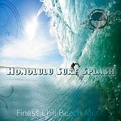Honolulu Surf Splash (Finest Chill Beach Music) by Various Artists