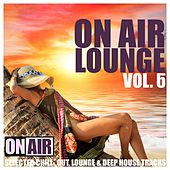 On Air Lounge, Vol. 6 (50 Selected Chill-Out, Lounge & Deep House Tracks) by Various Artists