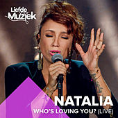 Play & Download Who's Loving You? (Uit Liefde Voor Muziek) by Natalia | Napster