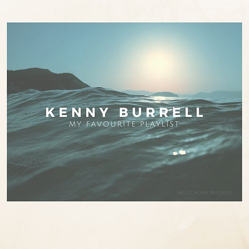 My Favourite Playlist von Kenny Burrell
