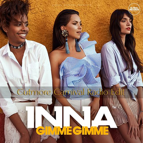 Gimme Gimme (Cutmore Carnival Radio Edit) by Inna