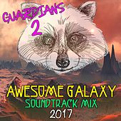 Guardians 2: Awesome Galaxy Mix Soundtrack 2017 by Various Artists