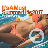 Gino G - It's a Must - Summer Hits 2017 by Various Artists