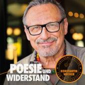 Poesie und Widerstand by Konstantin Wecker