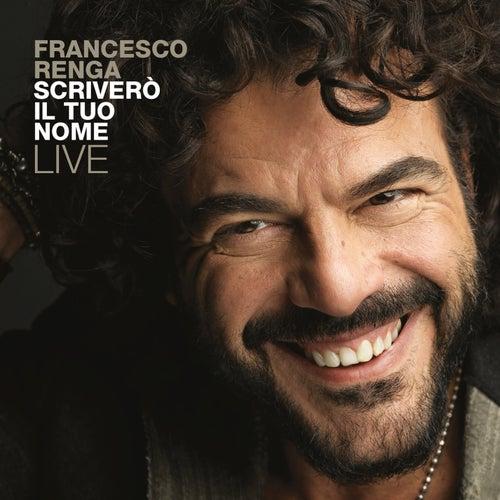 Scriverò il tuo nome - Live di Francesco Renga