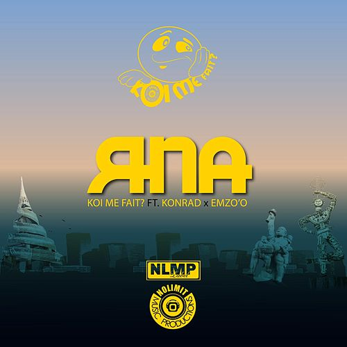 Koi Me Fait? (feat. Konrad & Emzo'o) by RNA