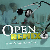 Play & Download OPEN Remix - Benefiting IntraHealth OPEN by Various Artists | Napster