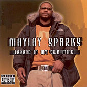 Play & Download Legend In My Own Time by Maylay Sparks | Napster