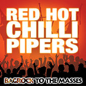 Bagrock To The Masses by Red Hot Chilli Pipers