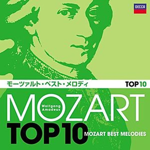 Mozart Top 10 Mozart Best Melodies by Various Artists