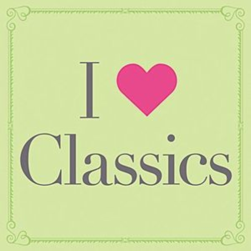 Play & Download I Love Classics by Various Artists | Napster